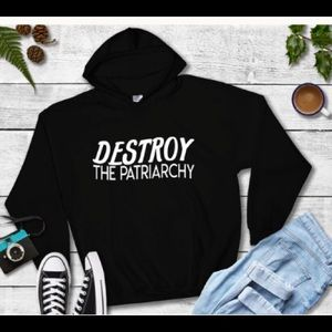 Destroy The Patriarchy Hoodie - Made to Order